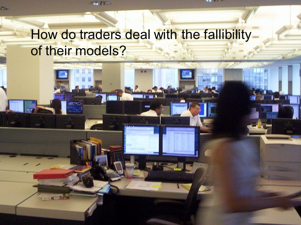 How do traders deal with the fallibility of their models?