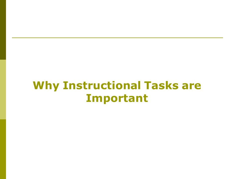 Why Instructional Tasks are Important