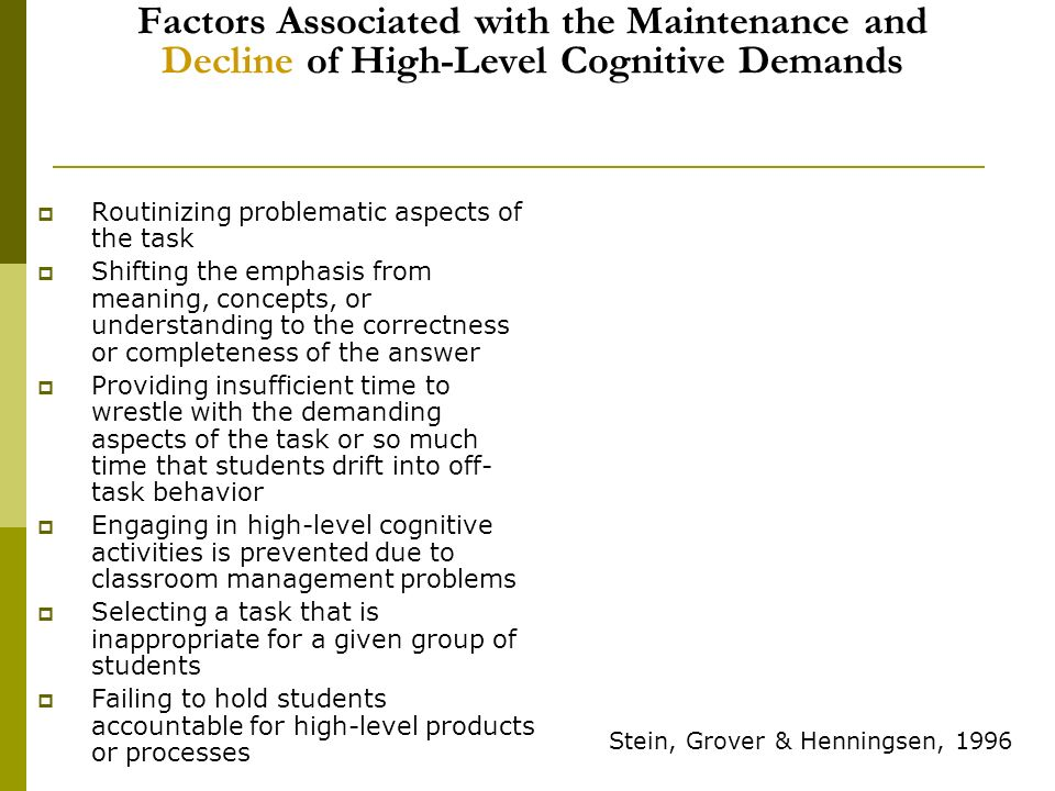 Factors Associated with the Maintenance and Decline of High-Level Cognitive Demands Routinizing problematic aspects of the task Shifting the emphasis
