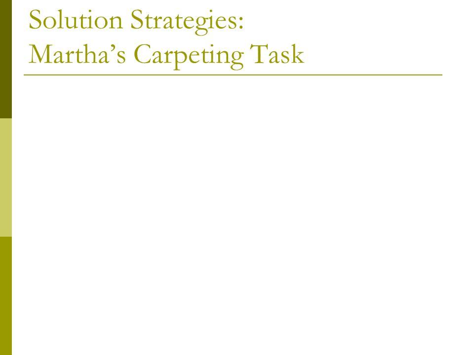 Solution Strategies: Marthas Carpeting Task