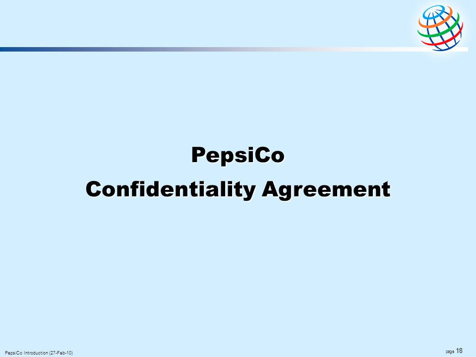 page 18 PepsiCo Introduction (27-Feb-10) PepsiCo Confidentiality Agreement