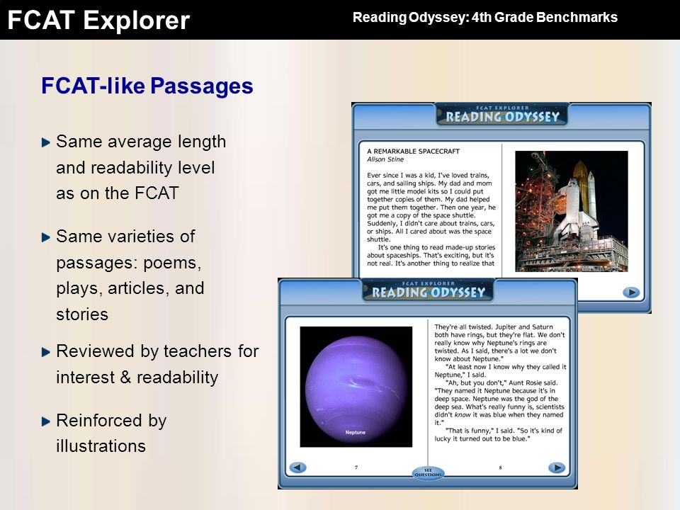 FCAT Explorer Same average length and readability level as on the FCAT Same varieties of passages: poems, plays, articles, and stories Reviewed by tea