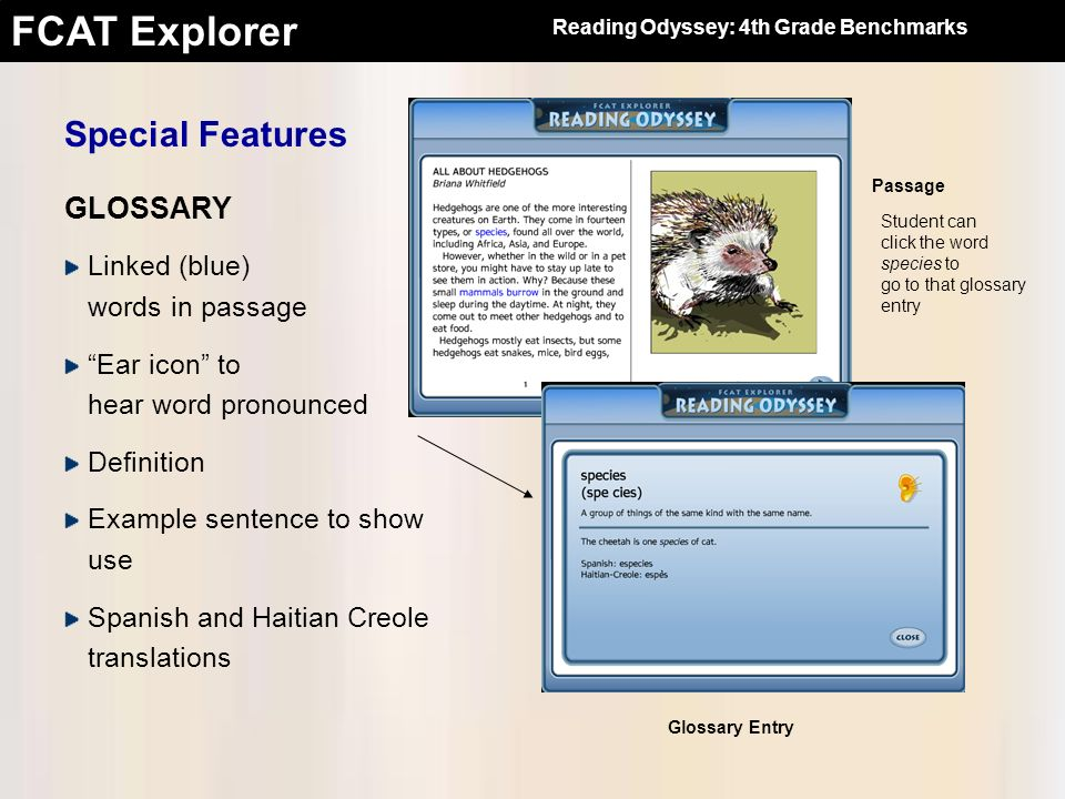 FCAT Explorer Linked (blue) words in passage Ear icon to hear word pronounced Definition Example sentence to show use Spanish and Haitian Creole trans