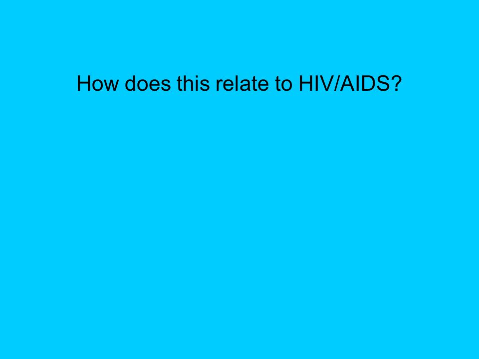 How does this relate to HIV/AIDS?