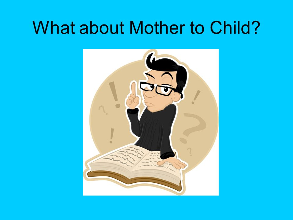 What about Mother to Child?
