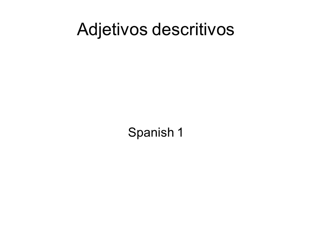 Adjetivos descritivos Spanish 1