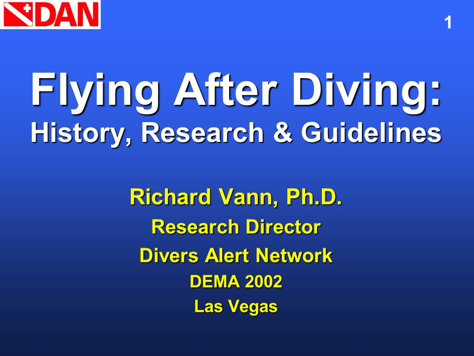 12 Divers with Symptoms Before Flying From 1998 to 2000, 278 injured divers were involved with flying after diving From 1998 to 2000, 278 injured divers were involved with flying after diving Of these, 55% had symptoms before they flew Of these, 55% had symptoms before they flew This is an educational problem: divers are not recognizing their symptoms This is an educational problem: divers are not recognizing their symptoms