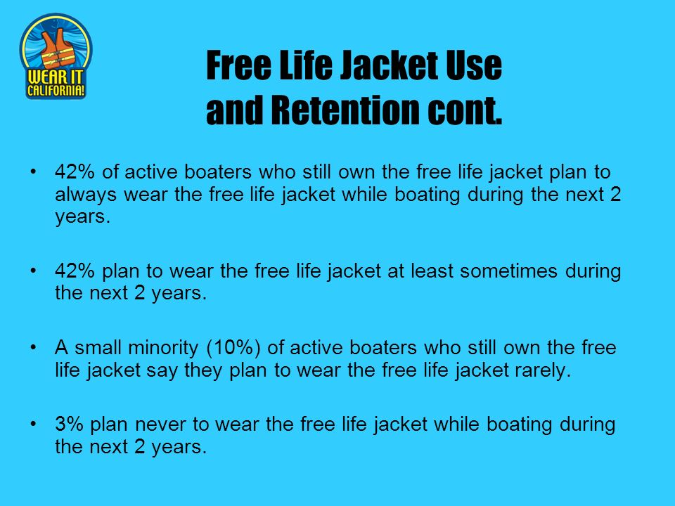 Free Life Jacket Use and Retention cont.