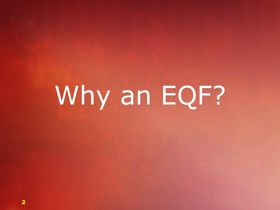Why an EQF? 22