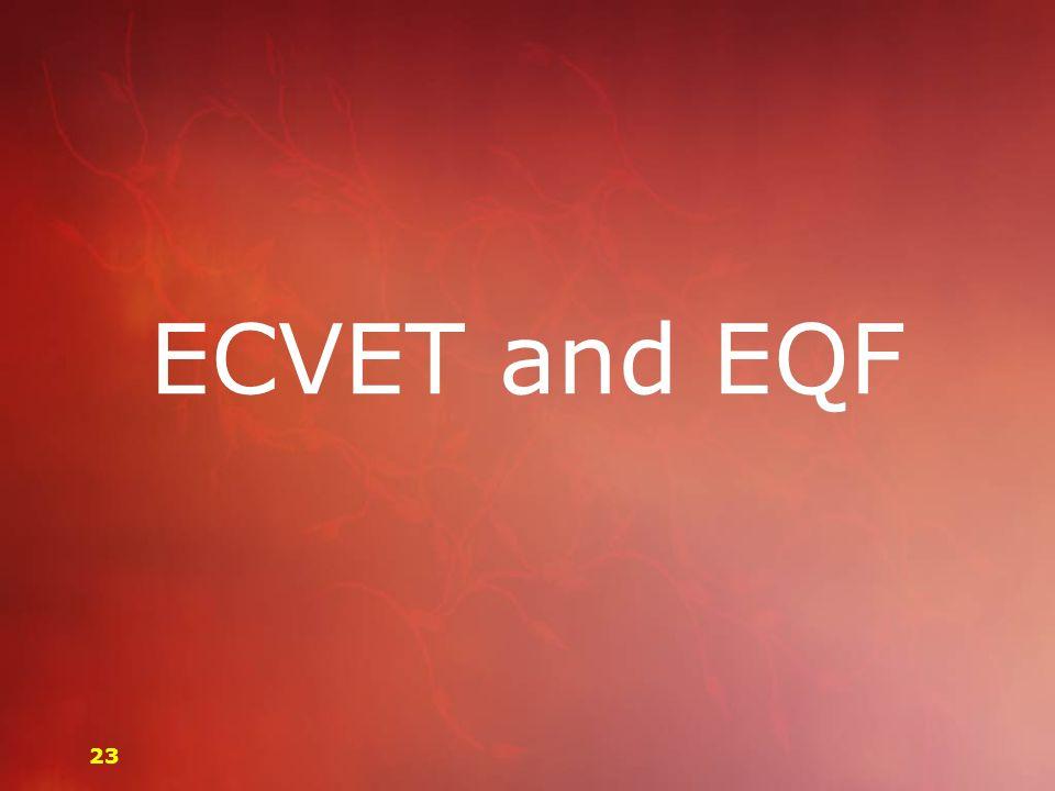 ECVET and EQF 23