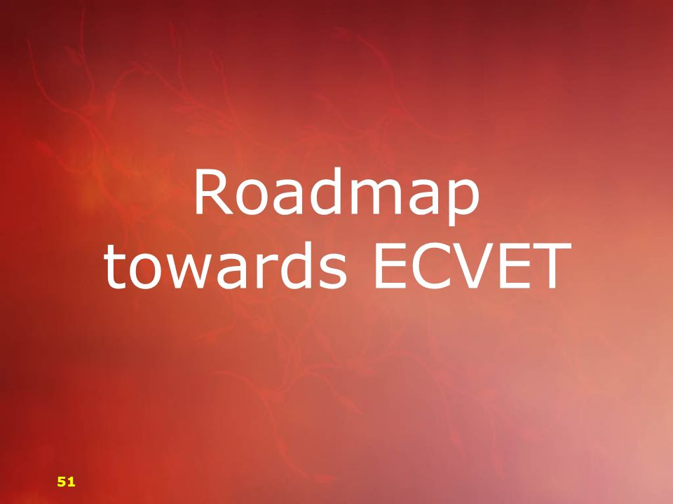 Roadmap towards ECVET 51