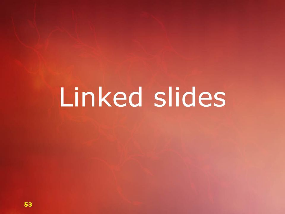 Linked slides 53