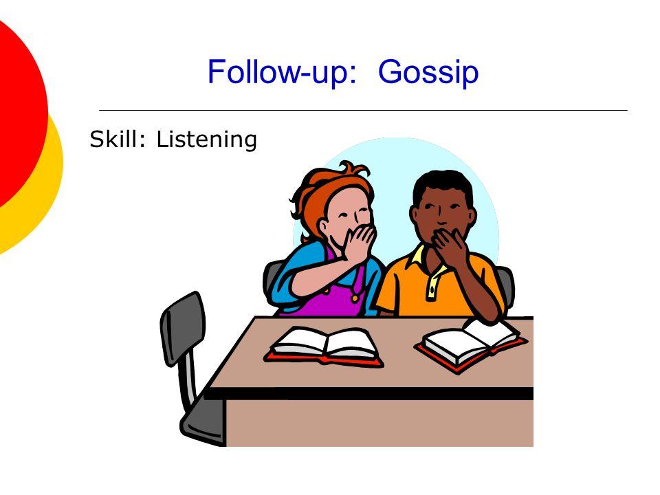 Follow-up: Gossip Skill: Listening