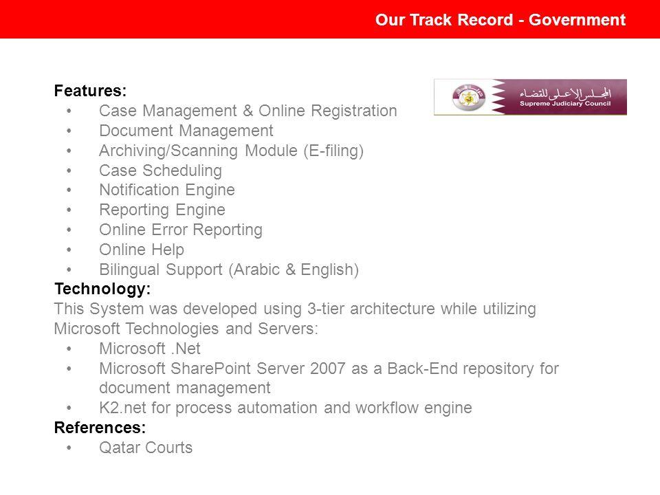 E-Court System-Mahakim Features: Case Management & Online Registration Document Management Archiving/Scanning Module (E-filing) Case Scheduling Notifi