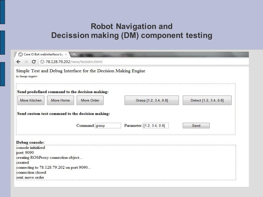 Robot Navigation and Decission making (DM) component testing