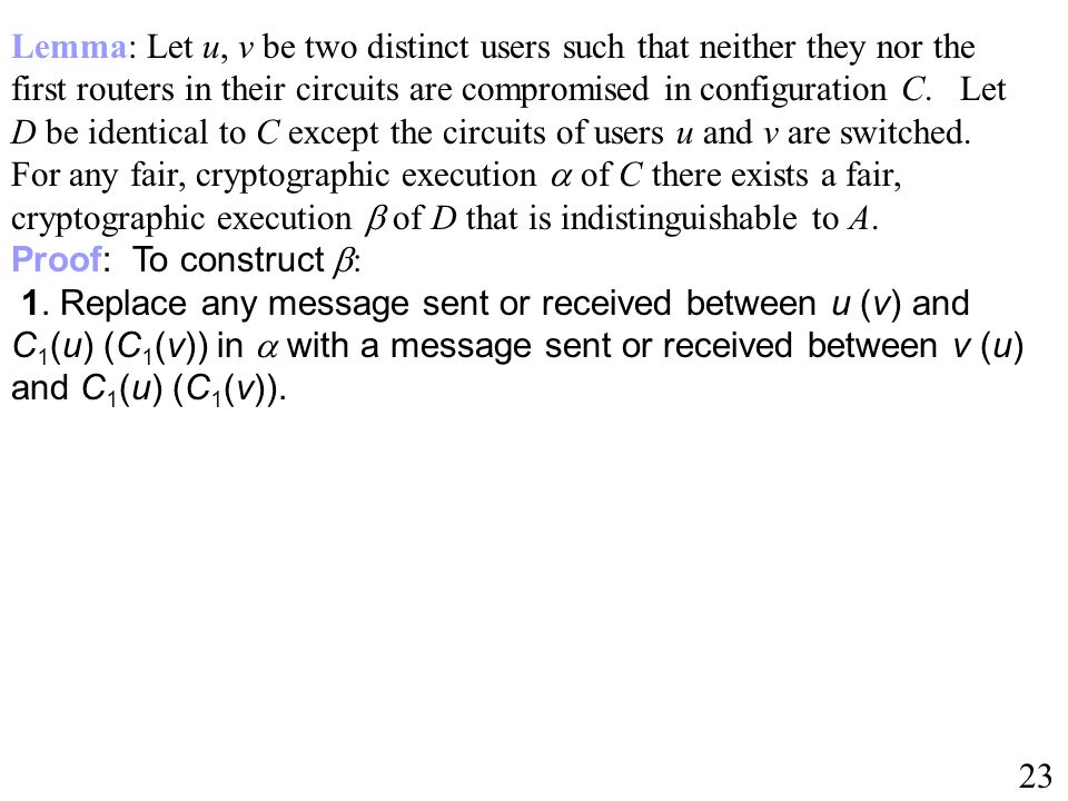 Proof: To construct : 1. Replace any message sent or received between u (v) and C 1 (u) (C 1 (v)) in with a message sent or received between v (u) and