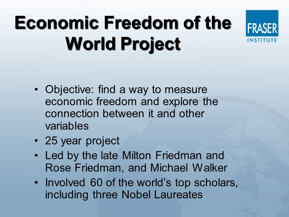 Economic Freedom of the World Project Objective: find a way to measure economic freedom and explore the connection between it and other variables 25 y