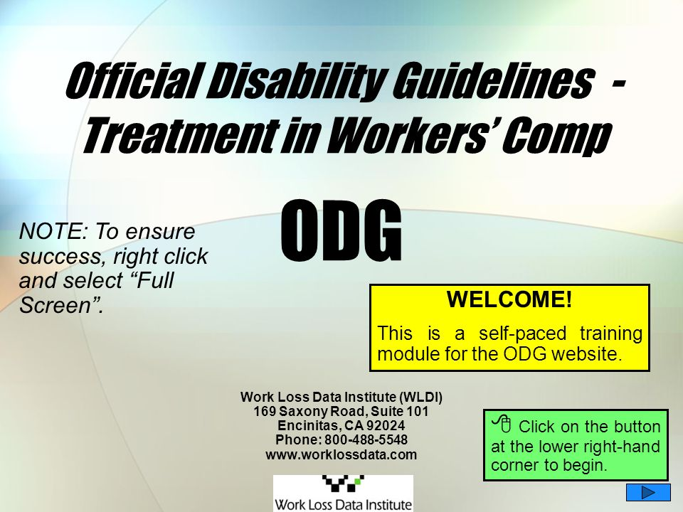 1/65 Official Disability Guidelines - Treatment in Workers Comp ODG Work Loss Data Institute (WLDI) 169 Saxony Road, Suite 101 Encinitas, CA 92024 Pho