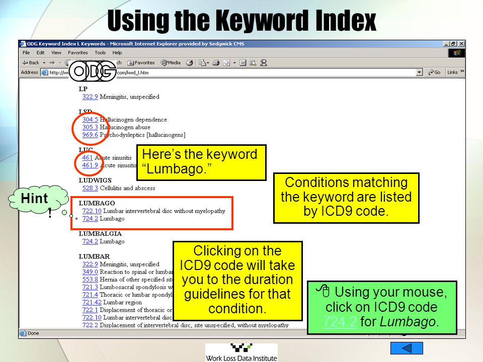 Using the Keyword Index Heres the keyword Lumbago. Conditions matching the keyword are listed by ICD9 code. Clicking on the ICD9 code will take you to
