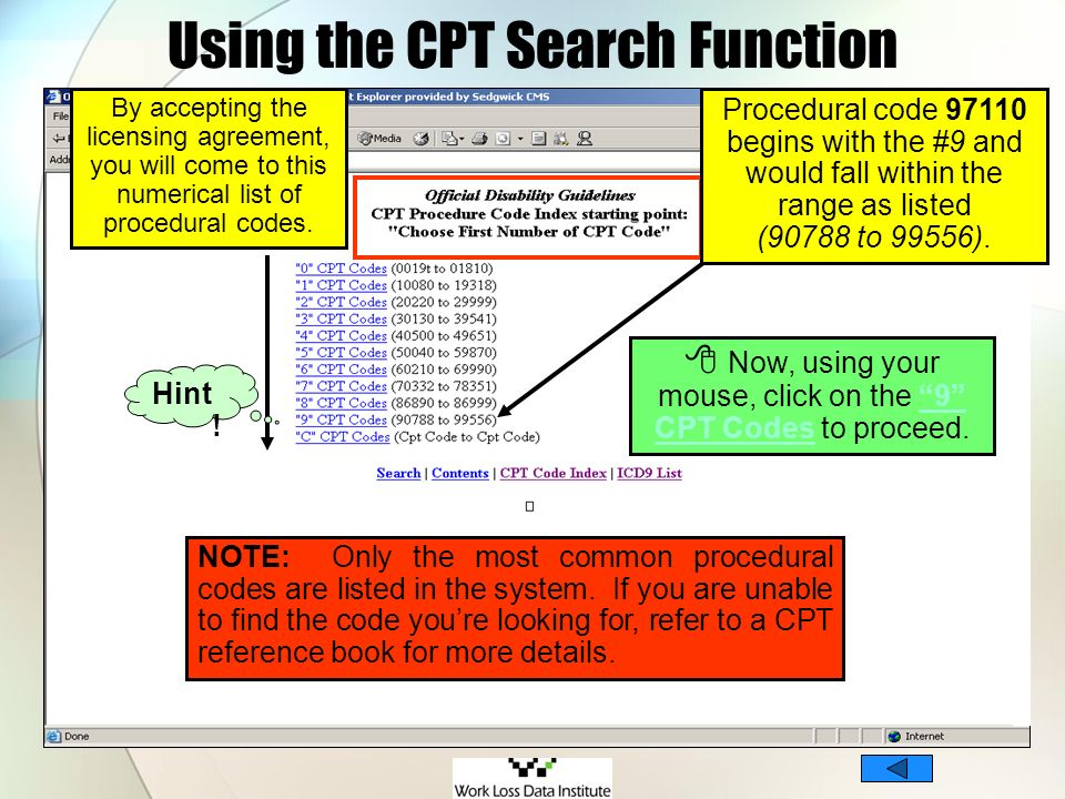 Using the CPT Search Function By accepting the licensing agreement, you will come to this numerical list of procedural codes. Now, using your mouse, c