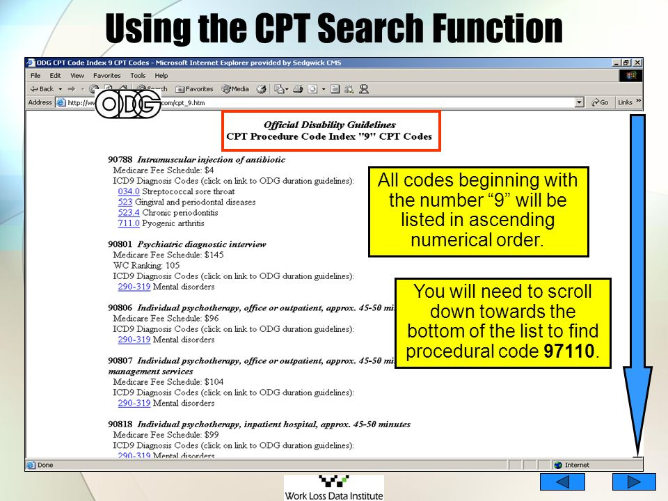 Using the CPT Search Function All codes beginning with the number 9 will be listed in ascending numerical order. You will need to scroll down towards