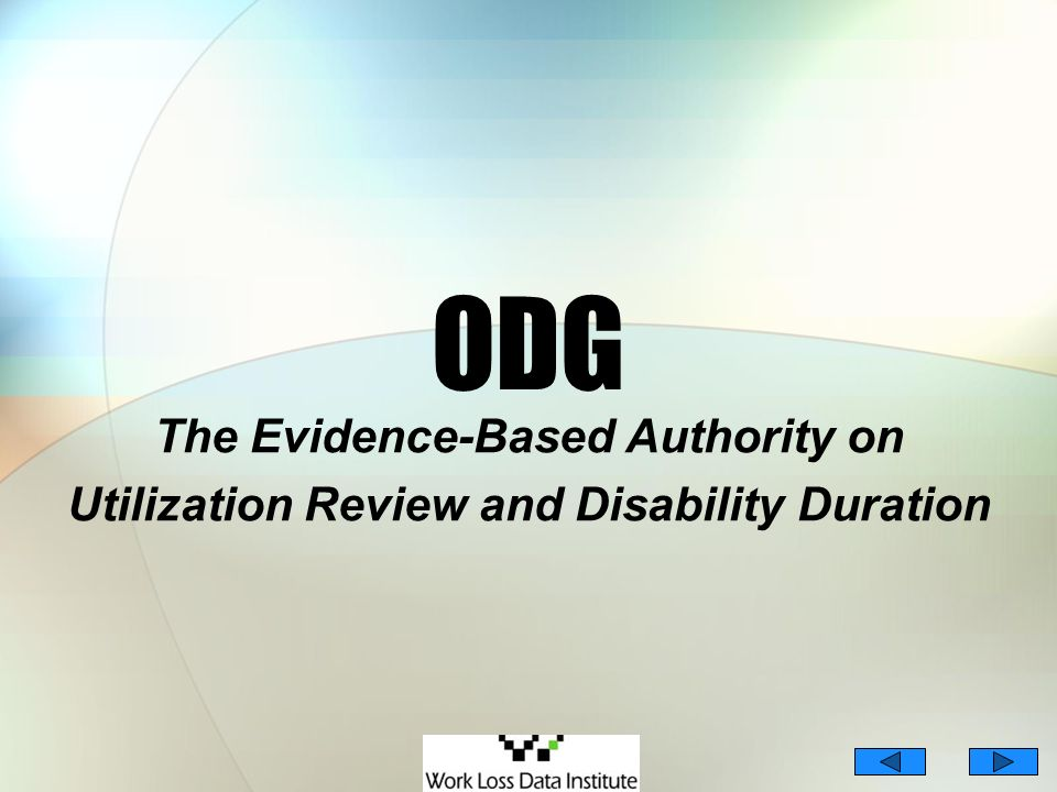 4/65 ODG The Evidence-Based Authority on Utilization Review and Disability Duration