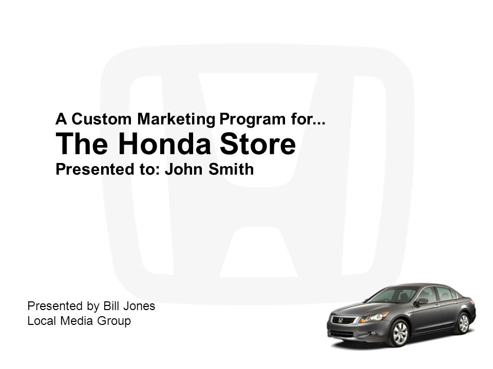 Creative Strategy Your custom Radio commercial will clearly communicate these important consumer benefits: The Honda Store will do right by you Worth the drive Over 100 new vehicles in stock