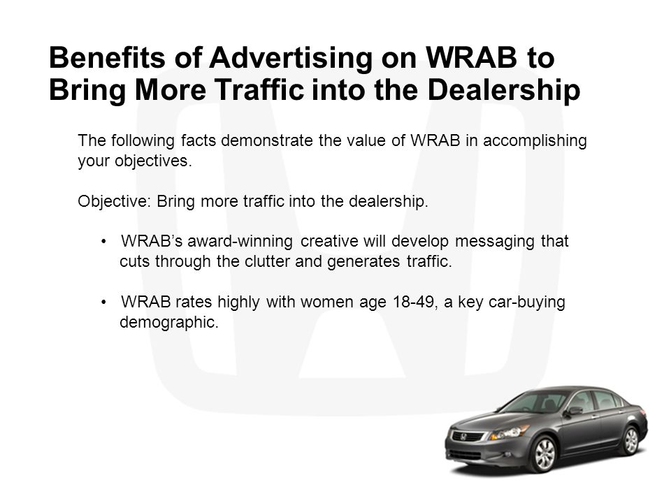 Benefits of Advertising on WRAB to Bring More Traffic into the Dealership The following facts demonstrate the value of WRAB in accomplishing your obje
