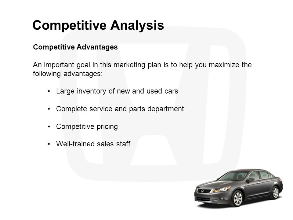 Competitive Analysis Competitive Advantages An important goal in this marketing plan is to help you maximize the following advantages: Large inventory