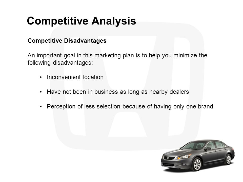 Competitive Analysis Competitive Disadvantages An important goal in this marketing plan is to help you minimize the following disadvantages: Inconveni