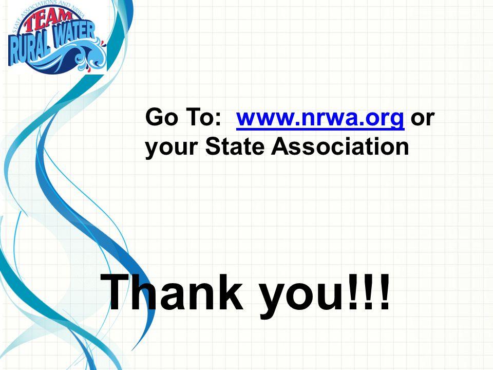 Go To: www.nrwa.org or your State Associationwww.nrwa.org Thank you!!!