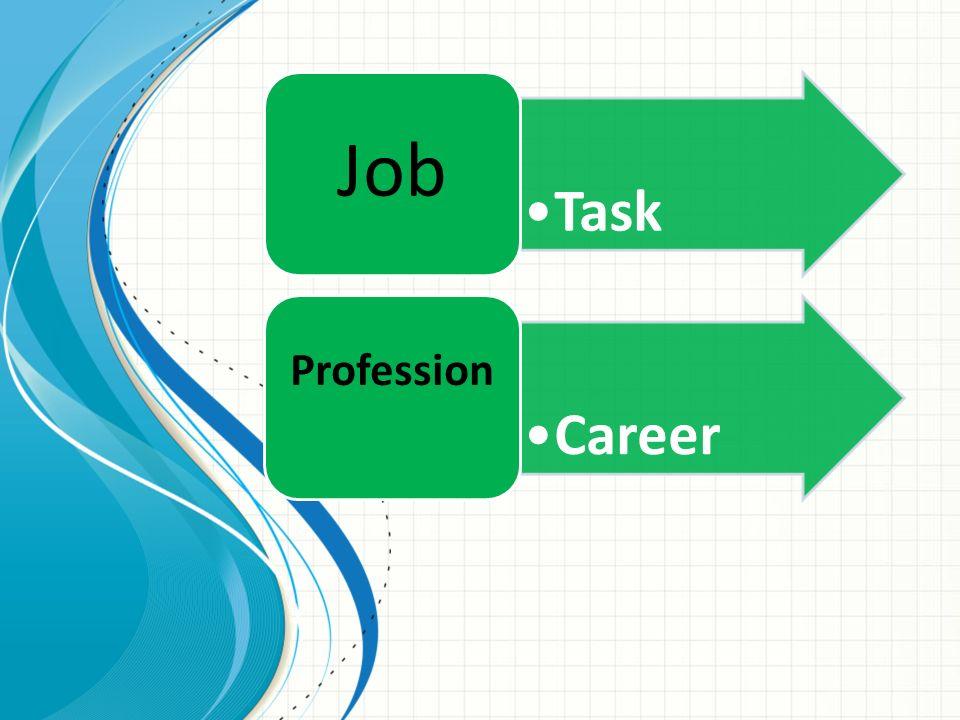 Task Job Career Profession
