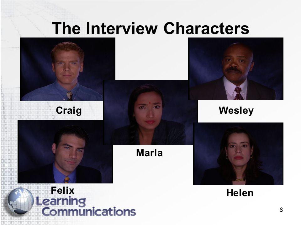 8 The Interview Characters Craig Felix Helen Wesley Marla