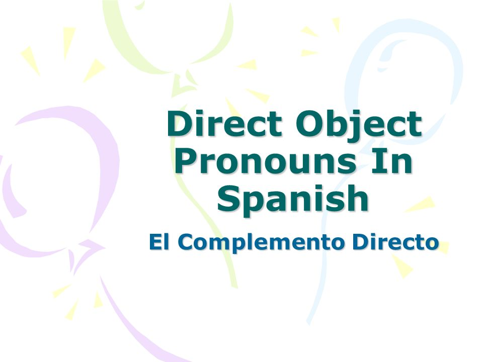 Direct Object Pronouns In Spanish El Complemento Directo