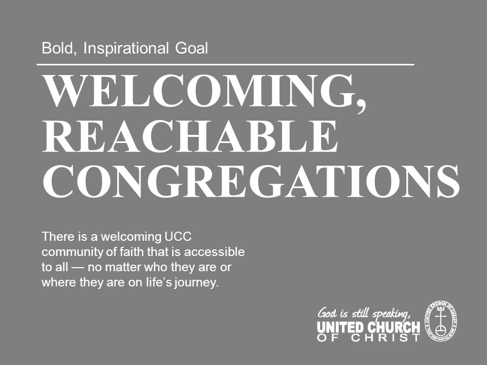 There is a welcoming UCC community of faith that is accessible to all no matter who they are or where they are on lifes journey. 2 Bold, Inspirational