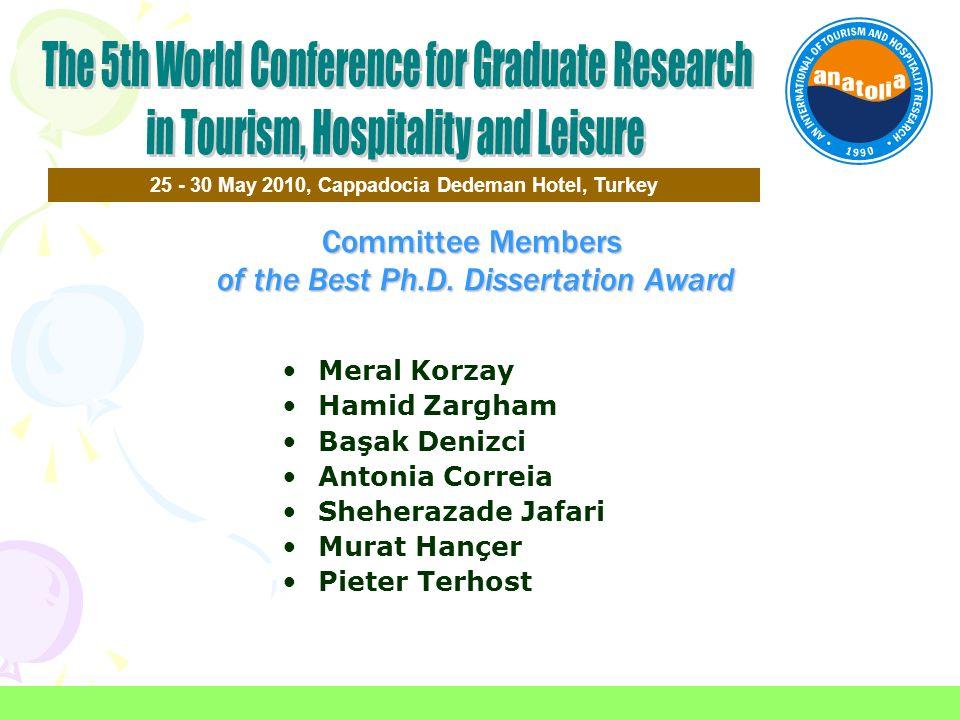 Committee Members of the Best Ph.D. Dissertation Award 25 - 30 May 2010, Cappadocia Dedeman Hotel, Turkey Meral Korzay Hamid Zargham Başak Denizci Ant