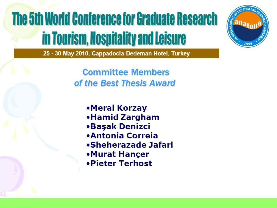 Committee Members of the Best Thesis Award Committee Members of the Best Thesis Award 25 - 30 May 2010, Cappadocia Dedeman Hotel, Turkey Meral Korzay
