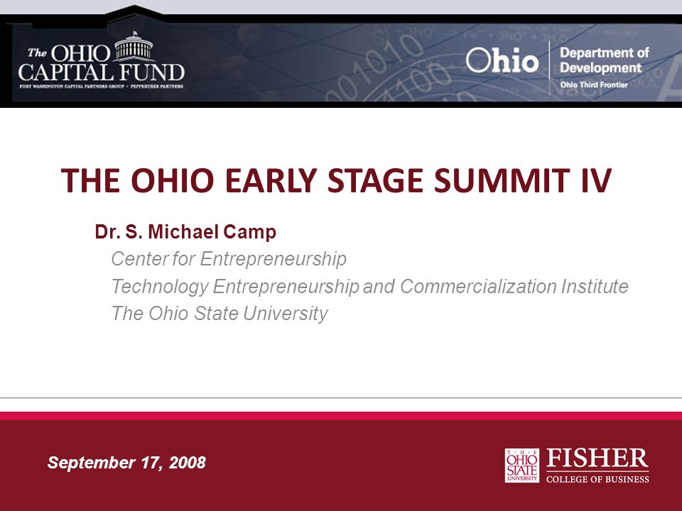 A Platform of Innovation: Poised for Growth Discussion Highlights A New Wave in Ohio Venture Capital Investment Promising Trends at the Seed and Early Stages Increasing Share of Total US Investment in Key Sectors Growing Participation by Non-Ohio Funds Maintaining Momentum in Light of Demanding Challenges