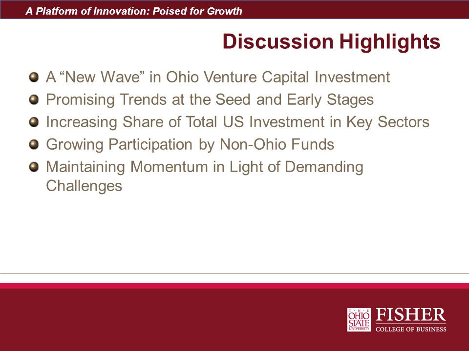 A Platform of Innovation: Poised for Growth A New Wave in Ohio Venture Activity