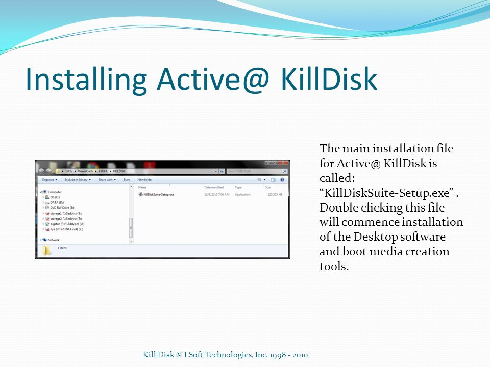 Booting from Active@ KillDisk This slide show the process of booting from the Active@ KillDisk media.
