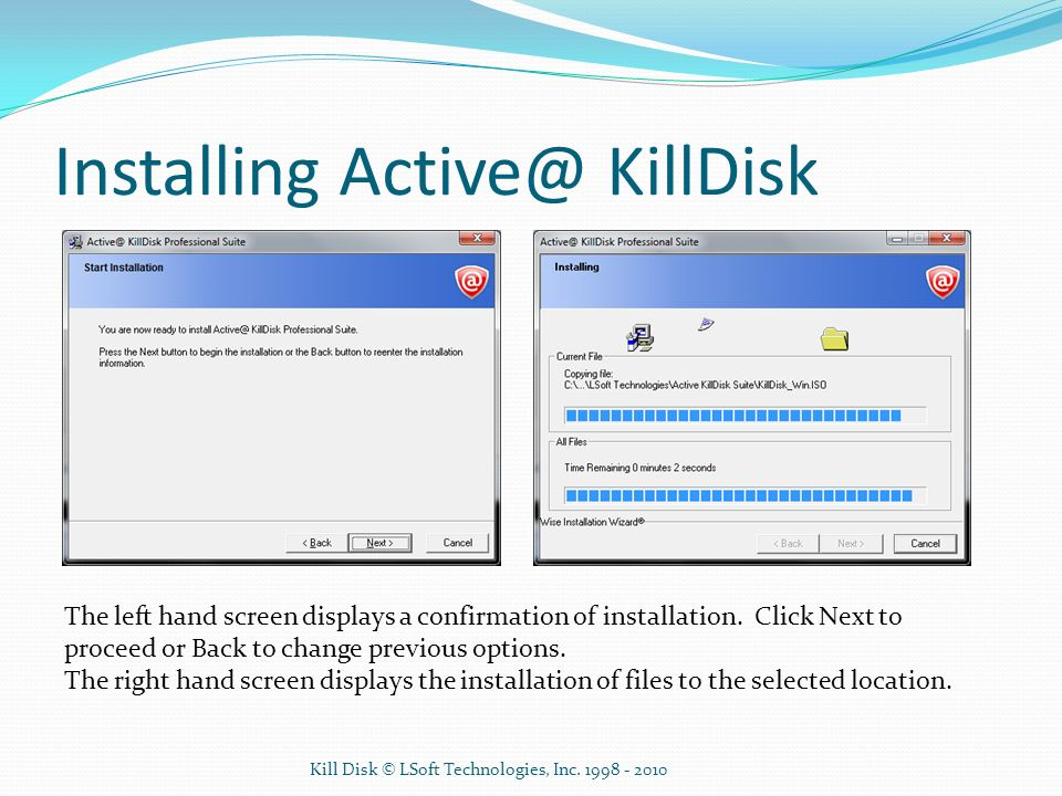 Installing Active@ KillDisk On the final screen of the installation process, you may continue into the creation of the Active@ KillDisk Boot Media.