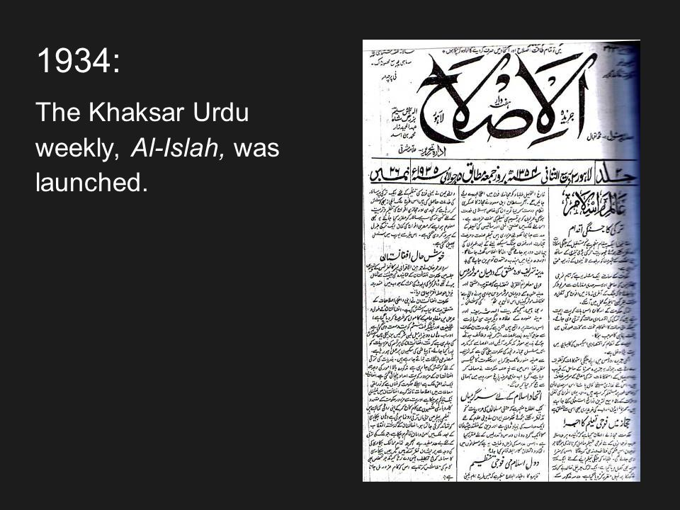 1934: The Khaksar Urdu weekly, Al-Islah, was launched.