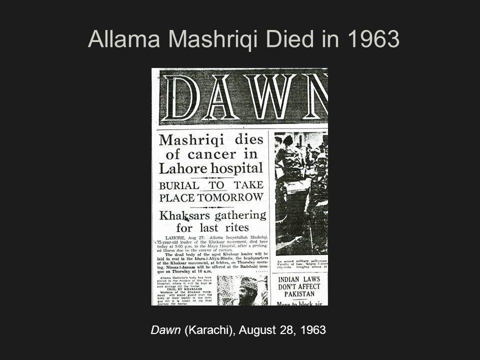Allama Mashriqi Died in 1963 Dawn (Karachi), August 28, 1963