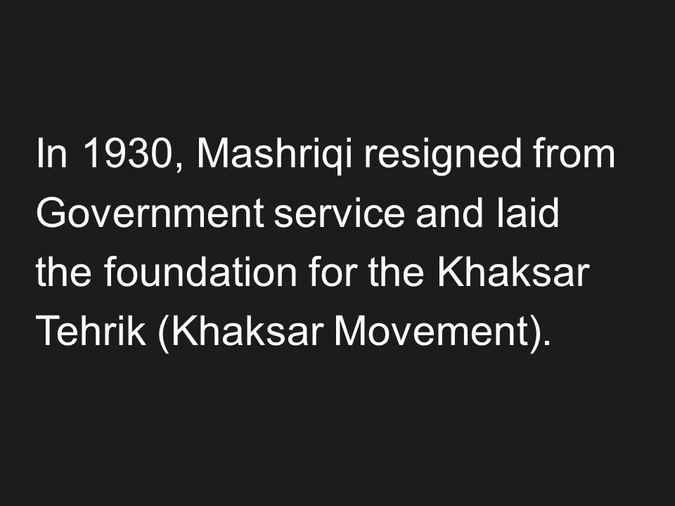 On March 19, 1940, police opened fire against Khaksars protesting the ban, and indiscriminately killed or injured many innocent Khaksars.