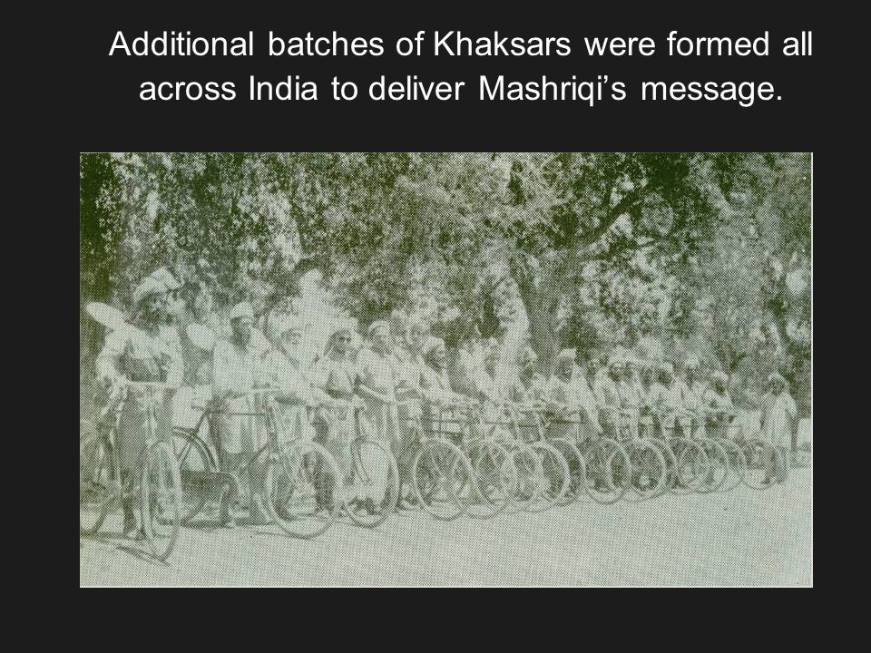 With the Governments actions, the Khaksars long, tough, and most unparalleled fight against British rule in India began.
