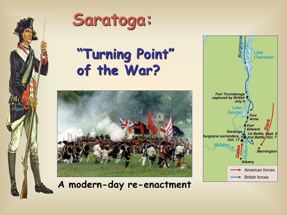 Saratoga: Turning Point of the War? Saratoga: Turning Point of the War? A modern-day re-enactment