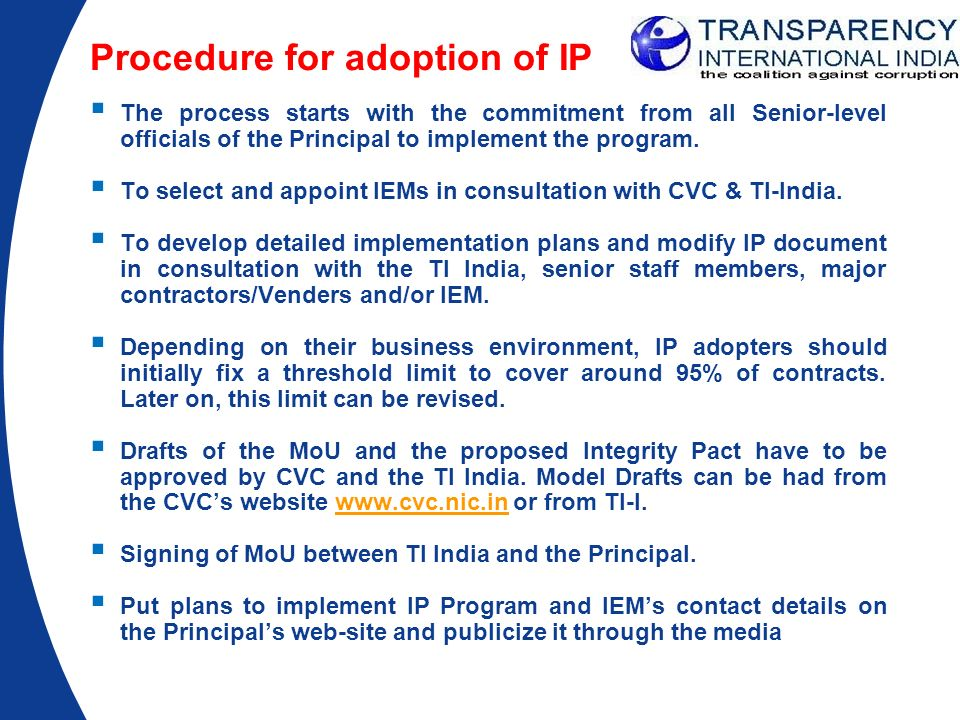 Procedure for adoption of IP The process starts with the commitment from all Senior-level officials of the Principal to implement the program. To sele