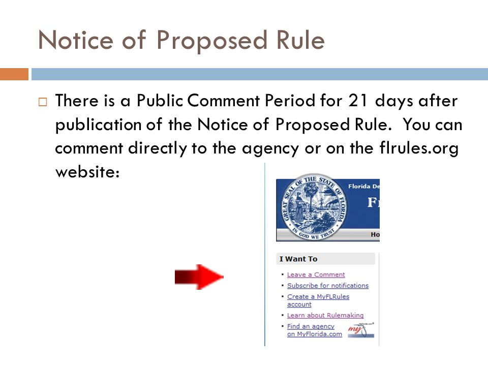 Notice of Proposed Rule There is a Public Comment Period for 21 days after publication of the Notice of Proposed Rule. You can comment directly to the