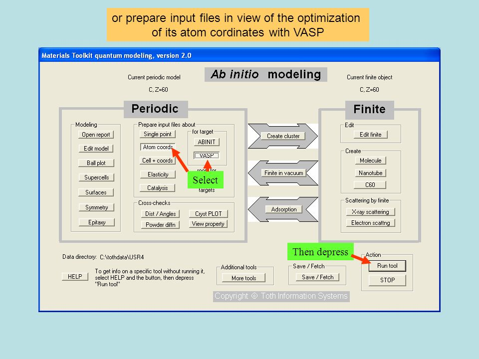 or prepare input files in view of the optimization of its atom cordinates with VASP Select Then depress