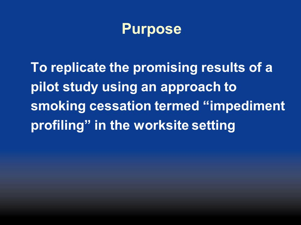 Purpose To replicate the promising results of a pilot study using an approach to smoking cessation termed impediment profiling in the worksite setting